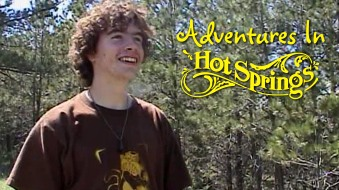 Adventures in Hot Springs (2006-2009)